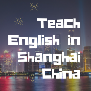 Teach English Abroad in Shanghai China, Shanghai Province
